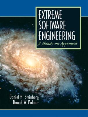 Prentice Hall Extreme Software Engineering a Hands-On Approach by Palmer, Daniel W./ Steinberg, Daniel H. [Paperback] at Sears.com