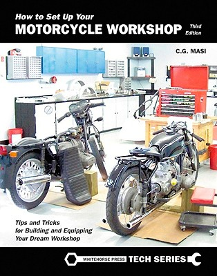 How to Set Up Your Motorcycle Workshop By Masi, C. G.